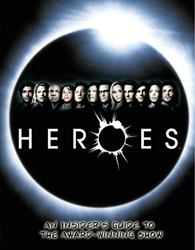Primary image for Heroes: An Insider's Guide to the Award-Winning Show [Paperback] Titan Books