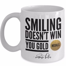 Smiling Doesn't Win You Gold Medals Simone Biles Quote Gymnast Ceramic White 11 - $19.50