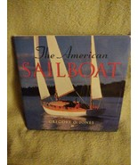 The American Sailboat by Gregory O. Jones 2002 First Edition - $14.80