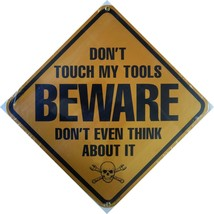 "BEWARE-Don't Touch Tools Porcelain Sign  12"" Square - $45.00"