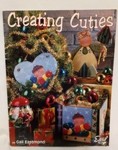 Creating Cuties Painting Decorative Tole Painting Book Gail Eastmond 199... - $16.99
