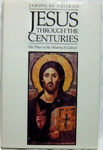Jesus Through the Centuries: His Place in the History of Culture Pelikan, Jarosl image 1