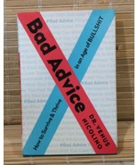 Bad Advice: How to Survive and Thrive in an Age of B.S. By Dr. Venis Nic... - $9.89