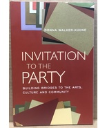 Invitation to the Party: Building Bridges to the Arts, Culture and Commu... - $13.88