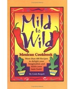 Mild to Wild Mexican Cookbook [Mar 30, 2004] Linda Burgett - $9.97