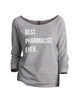 Thread Tank Best Pharmacist Ever Women's Slouchy 3/4 Sleeves Raglan Swea... - $24.99+