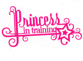 princess in training decal ideal cars, trucks, home etc easy to apply