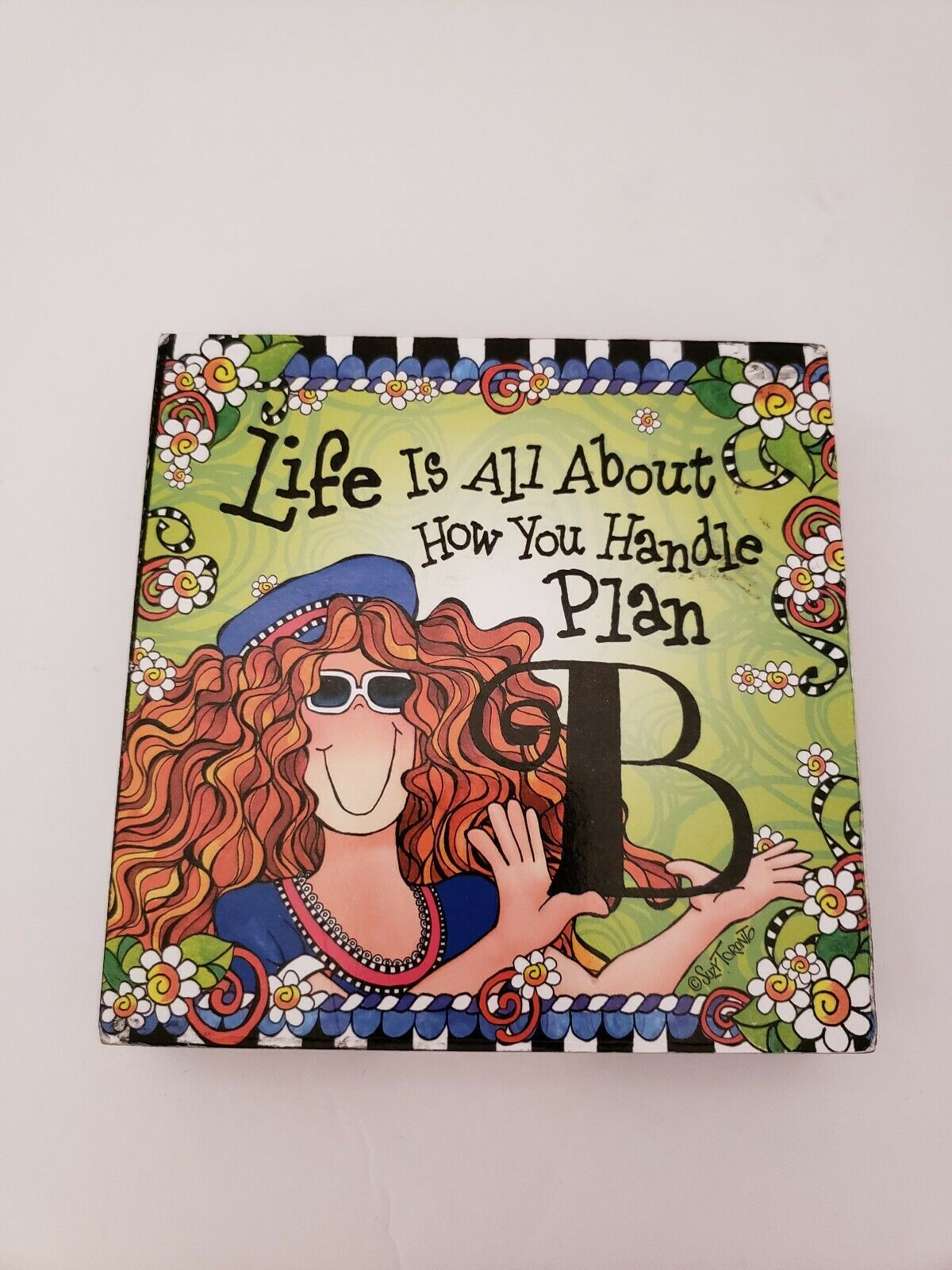 "Primary image for Freestanding Plaque Suzy Toronto Life is All About How You Handle Plan B 5"" x 5"""