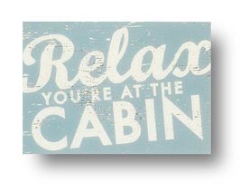 Item 96346 - Relax You're At The Cabin - approx Size 7 x 9 - rustic wood... - $25.00