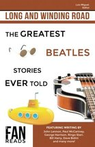 Long and Winding Road: The Greatest Beatles Stories Ever Told [Paperback... - $7.50