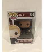 Funko Pop! TV True Blood - Eric Northman #129 VAULTED A5D - $34.95
