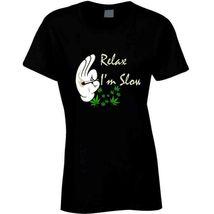 Relax I'm  Slow 420 Canna Ladies T Shirt image 8