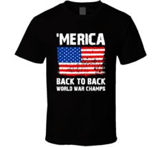 Merica Back To Back World War Champs Usa Cool T Shirt - $20.99+