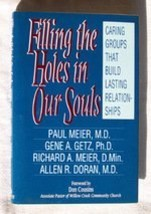 Filling the Holes in Our Souls: Caring Groups That Build Lasting Relatio... - $6.07