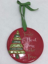 Youre The Best Thing Under My Tree Christmas Ornament Xmas Holiday 22165... - $11.72
