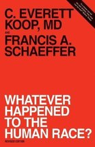 Whatever Happened to the Human Race? (Revised Edition) [Paperback] C. Ev... - $4.70