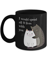 Valentines Day Cat Mug Gift Wife Fiance I Would Spend All 9 Lives With Y... - $22.49+