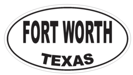 Fort Worth Texas Oval Bumper Sticker or Helmet Sticker D3389 Euro Oval - $1.39+
