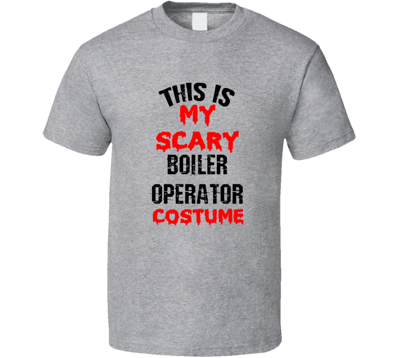 Primary image for This Is My Scary Boiler Operator  Costume Funny Occupation Halloween T Shirt