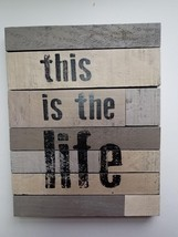 This is the Life - Rustic Wood Wall Plaque - 10 x 12.5- Barbara Lloyd He... - $16.82