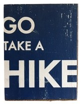 Rustic Wooden Sign - Item 2121 - Go Take A Hike - Approx Size 7.5 x 10 ** - $24.00