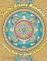 Zenful Groove Mandala Coloring Book For Adults & Children (Volume 12) New - $4.70