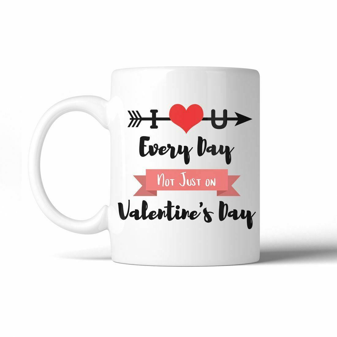 I Love U Every Day 11 Oz Ceramic Coffee Mug Valentine's Day Gift