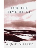 For the Time Being [Hardcover] Dillard, Annie - $116.92
