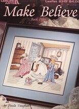 Make Believe - Book Fifty- Leisure Arts - Counted Cross Stitch - #2317 [... - $15.11