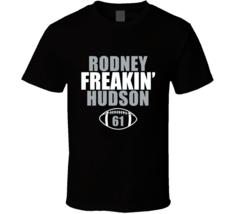 Rodney Freakin Hudson Oakland Football Fan T Shirt - $20.99+