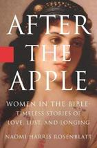 After the Apple: Women in the Bible: Women In the Bible - Timeless Stories of Lo