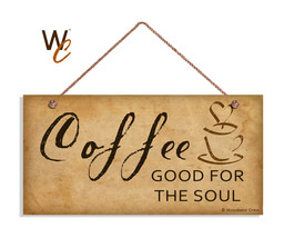Coffee Sign, Good For The Soul, Coffee Cup with Steam, Rustic 5x10 Cafe ... - $11.39