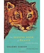 The Bedside Book of Beasts : A Wildlife Miscellany : Graeme Gibson : New... - $19.25