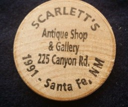 1991 Scarlett's Antique Shop Santa Fe New Mexico Wooden Nickel  - $3.75