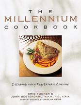 The Millennium Cookbook : Extraordinary Vegetarian Cuisine - Eric Tucker - $24.01