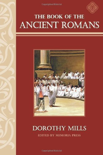 The Book of the Ancient Romans: Memoria Press Mills, Dorothy
