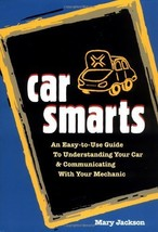 Car Smarts: An Easy-to-Use Guide to Understanding Your Car and Communicating wit image 1