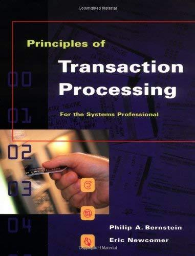 Principles of Transaction Processing for the Systems Professional (The Morgan Ka