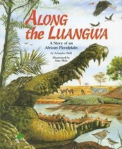 Along the Luangwa: A Story of an African Floodplain (Nature Conservancy ... - $14.69