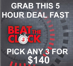WED BEAT THE CLOCK!! NEXT 12 HOURS ONLY!! PICK ANY 3 FOR $140 OFFERS DISCOUNT  - $56.00
