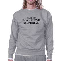 Boyfriend Material Grey Sweatshirt Creative Gift Idea For Couples - $20.99+