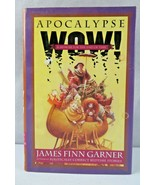 Apocalypse Wow BOOK by Garner James Finn - $4.00