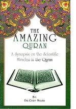 The Amazing Quran. A Synopsis on the Scientific Miracles in the Quran [Paperback