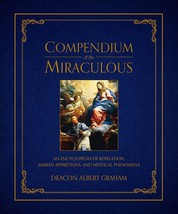 Compendium of the Miraculous: An Encyclopedia of Revelation, Marian Apparitions
