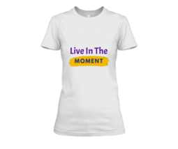 Live In The Moment Half Sleeve T-Shirt - $29.99