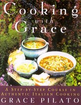 Cooking With Grace: A Step-By-Step Course In Authentic Italian Cooking P... - $4.90
