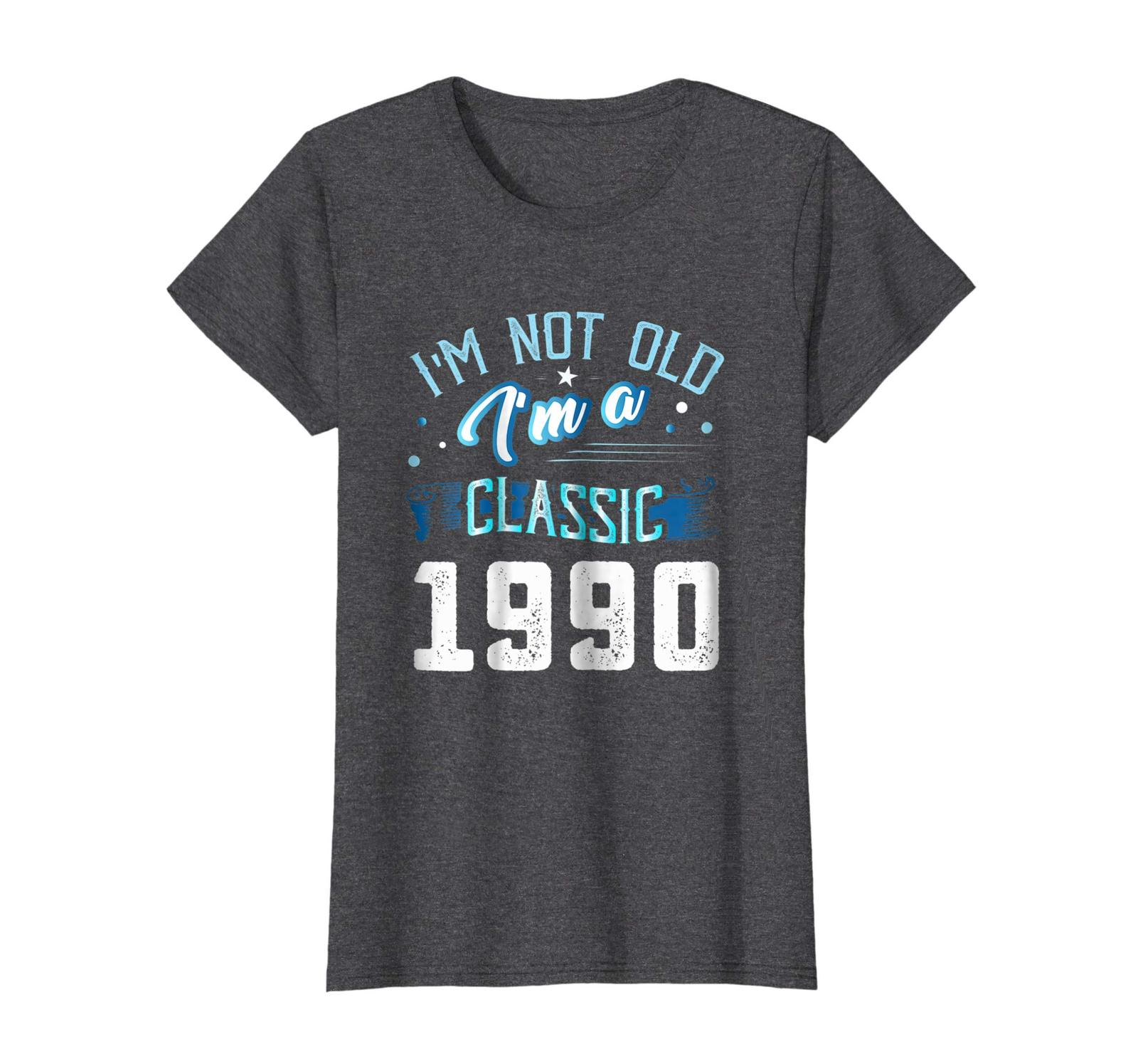 Uncle Shirts -   Not Old I'm Classic 1990 28th Years 28 Birthday Shirt Gifts Wow