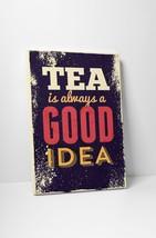 "Vintage Sign Tea is Always Good Idea Stretched Canvas Wall Art 20""x16"", 30""x20"" - $42.52+"