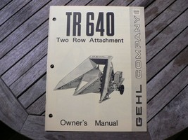 Gehl TR640 Two Row Attachment Owners Operators Manual Guide Book West Be... - $50.00