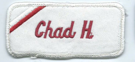 Chad H name tag patch 1-5/8 X 3-5/8 - $4.05